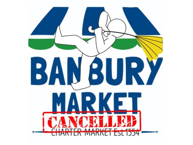 The Banbury Markets have cancelled their weekly market for tomorrow, Thursday March 11, due the forecast of high winds.