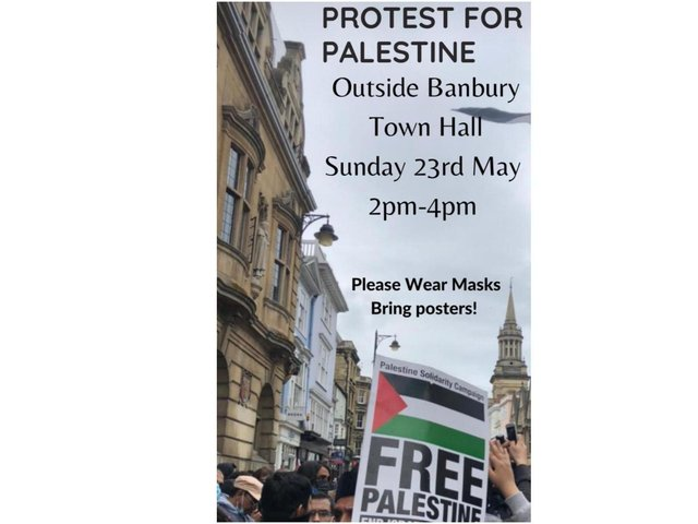 A protest for Palestine will be held this weekend in the town centre of Banbury.