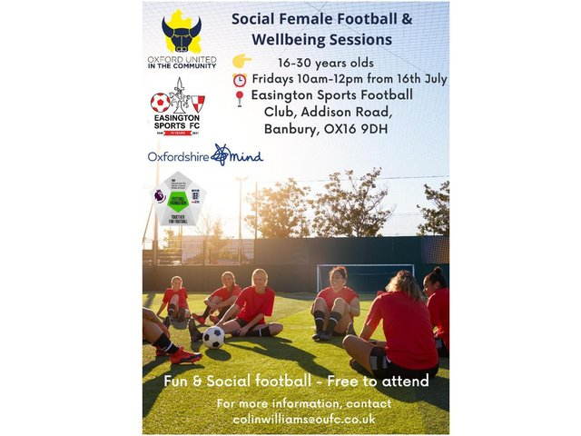 A partnership between Oxford United in the Community, Oxfordshire Mind and Easington Sports FC will help launch social football and wellbeing sessions for women in Banbury on Friday July 16 at the Easington Sports FC